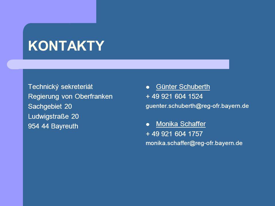KONTAKTY Technický sekreteriát Regierung von Oberfranken Sachgebiet 20 Ludwigstraße 20 954 44 Bayreuth Günter Schuberth + 49 921 604 1524 guenter.schu