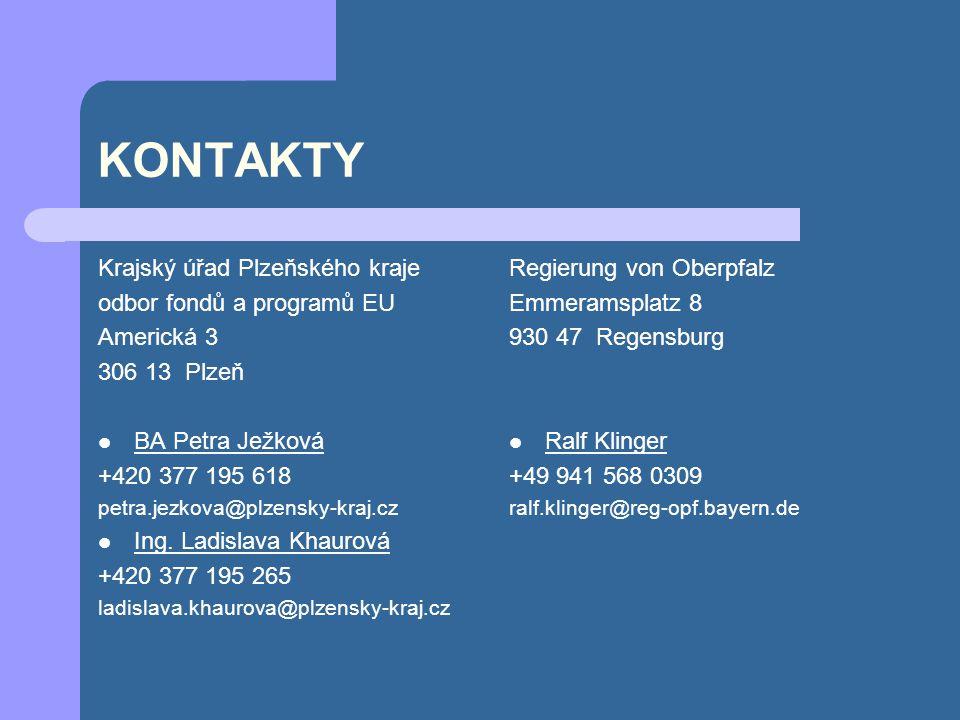 KONTAKTY Krajský úřad Plzeňského kraje odbor fondů a programů EU Americká 3 306 13 Plzeň BA Petra Ježková +420 377 195 618 petra.jezkova@plzensky-kraj