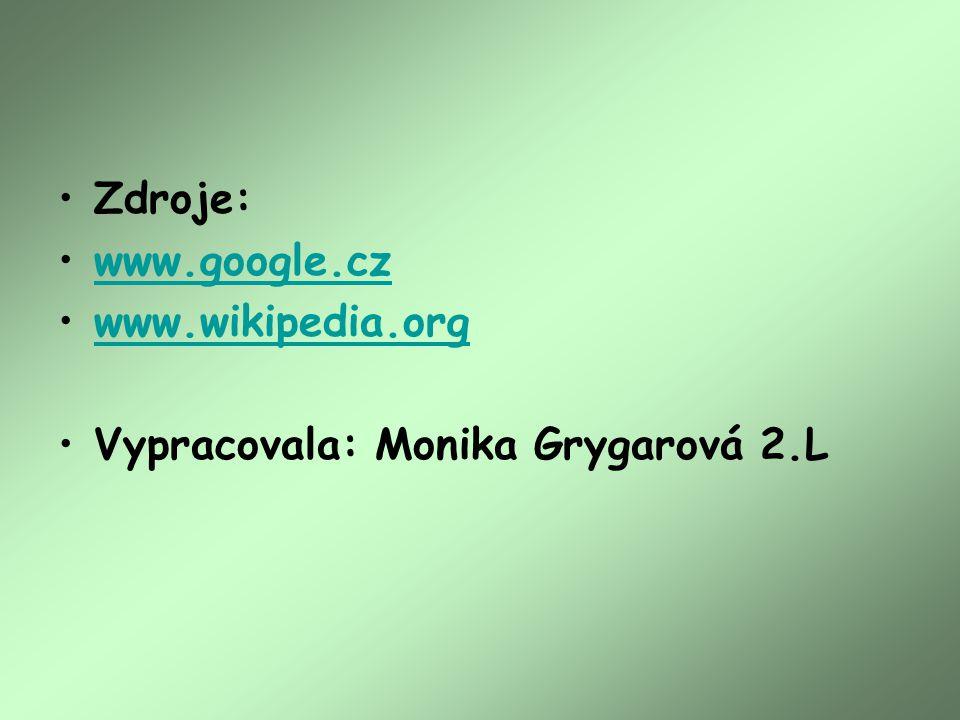 Zdroje: www.google.cz www.wikipedia.org Vypracovala: Monika Grygarová 2.L