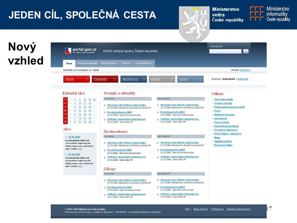 JEDEN CÍL, SPOLEČNÁ CESTA Ministerstvo vnitra České republiky www.portal.gov.cz17 Nový vzhled