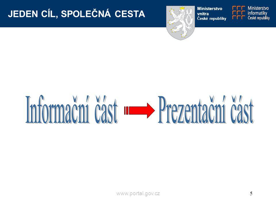 JEDEN CÍL, SPOLEČNÁ CESTA Ministerstvo vnitra České republiky www.portal.gov.cz5