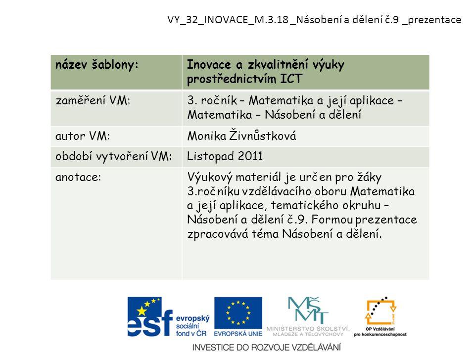 název šablony:Inovace a zkvalitnění výuky prostřednictvím ICT zaměření VM:3. ročník – Matematika a její aplikace – Matematika – Násobení a dělení auto