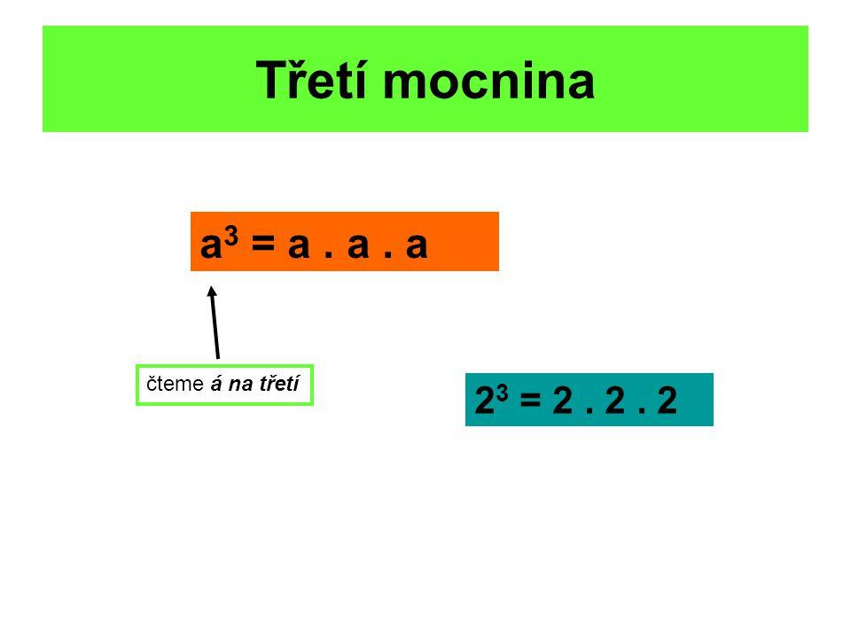 Vypočítej 4 3 – 3 3 + 2 3 = (15 – 10) 3 – 3.4 2 = 6 3 – (-5) 3 = 2 2.