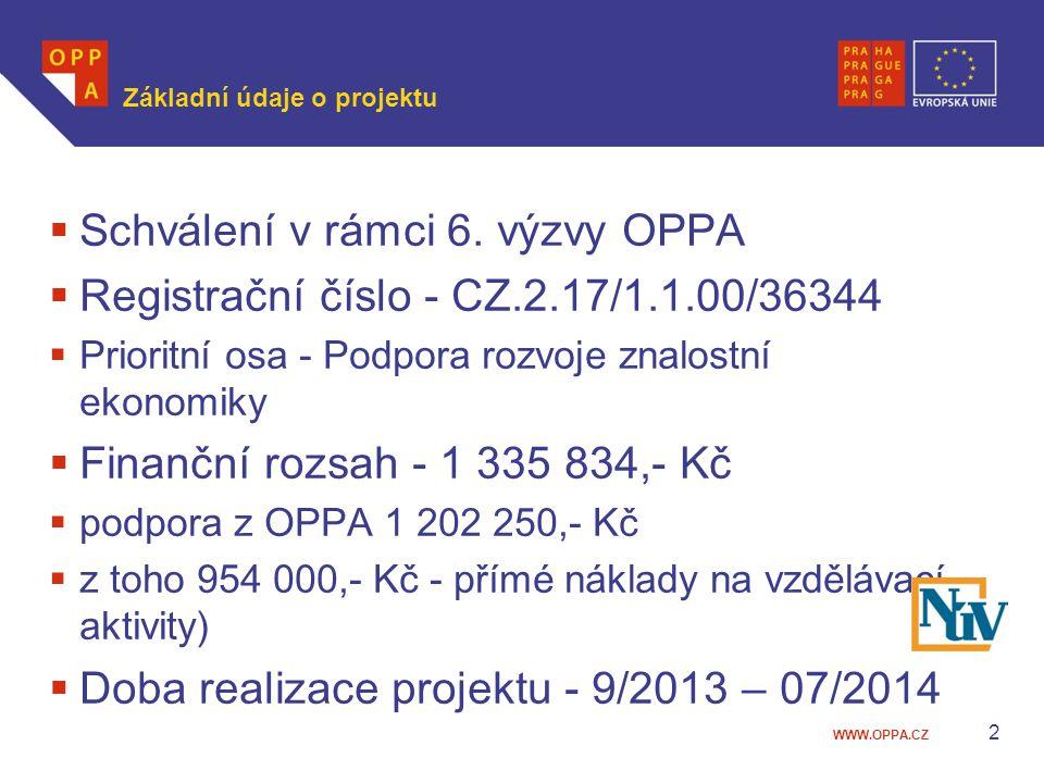 WWW.OPPA.CZ 2 Základní údaje o projektu  Schválení v rámci 6.