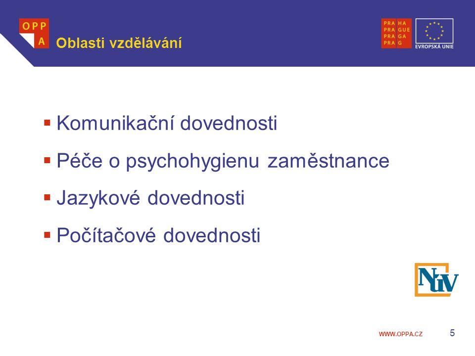 WWW.OPPA.CZ Oblasti vzdělávání  Komunikační dovednosti  Péče o psychohygienu zaměstnance  Jazykové dovednosti  Počítačové dovednosti 5