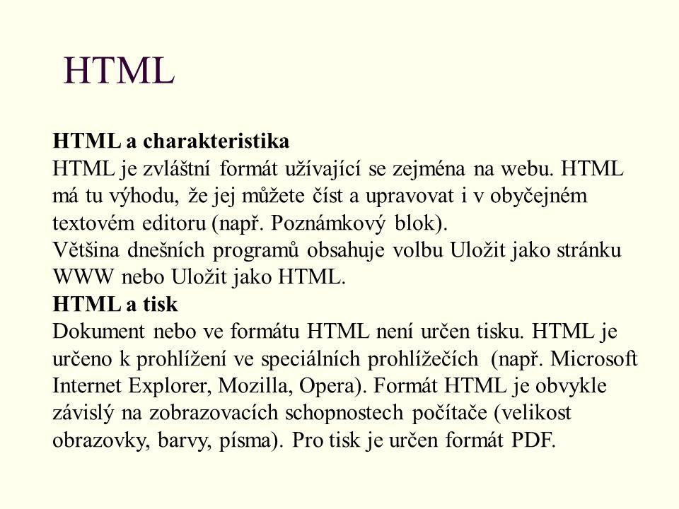 HTML HTML a charakteristika HTML je zvláštní formát užívající se zejména na webu.