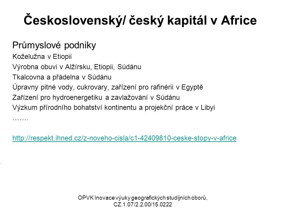 Československý/ český kapitál v Africe Průmyslové podniky Koželužna v Etiopii Výrobna obuvi v Alžírsku, Etiopii, Súdánu Tkalcovna a přádelna v Súdánu