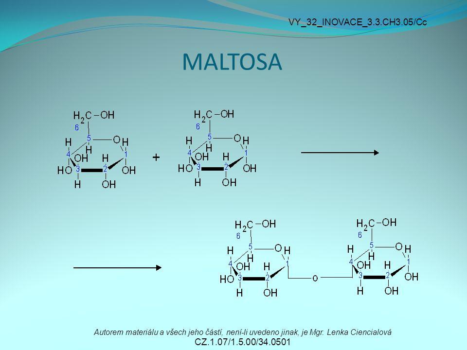 MALTOSA Autorem materiálu a všech jeho částí, není-li uvedeno jinak, je Mgr.