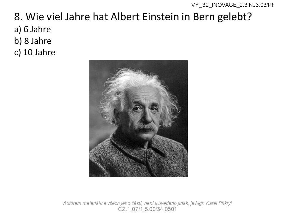 8. Wie viel Jahre hat Albert Einstein in Bern gelebt.
