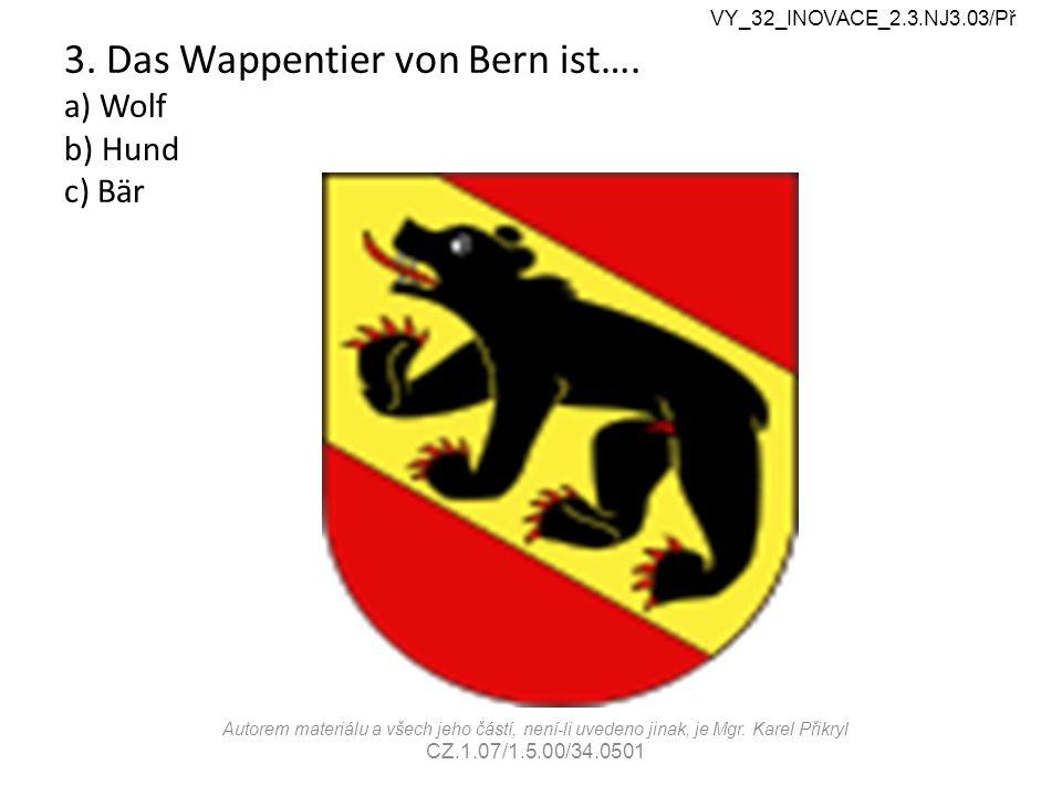 3. Das Wappentier von Bern ist….