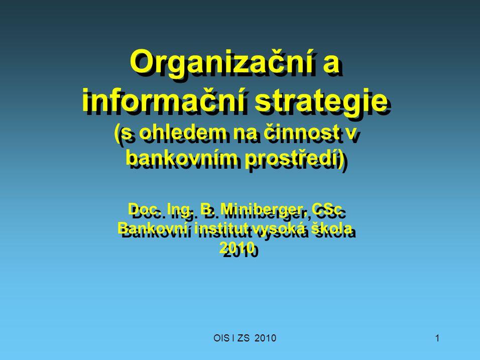 Organizační a informační strategie (s ohledem na činnost v bankovním prostředí) Doc.