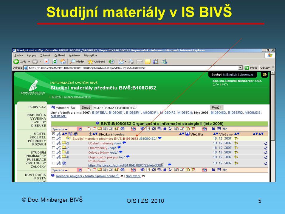 © Doc. Miniberger, BIVŠ Studijní materiály v IS BIVŠ OIS I ZS 20105