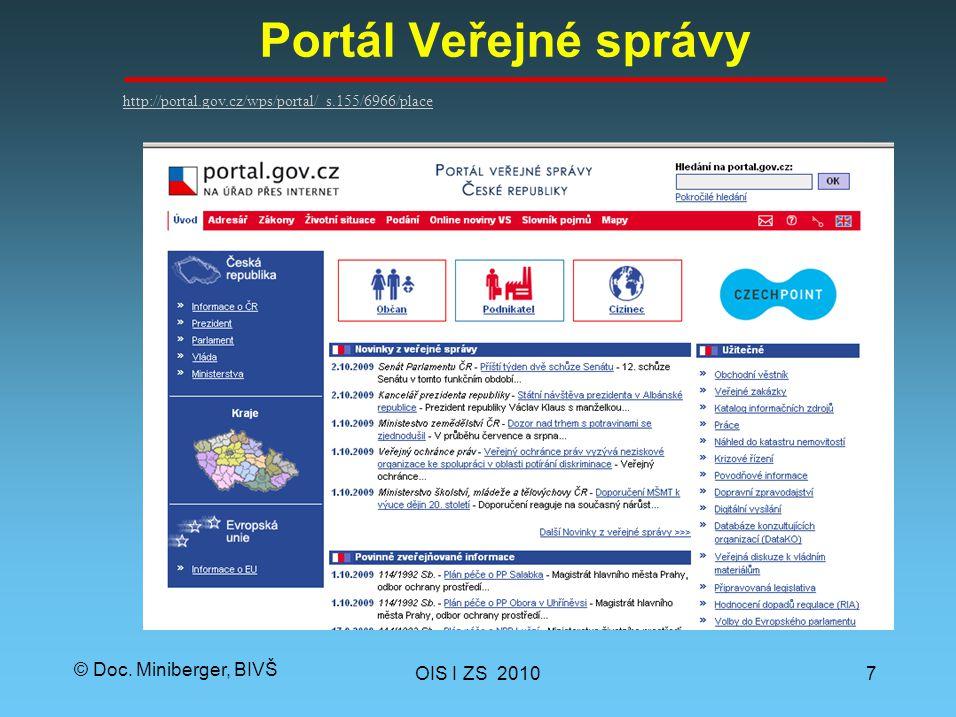 © Doc. Miniberger, BIVŠ Portál Veřejné správy OIS I ZS 20107 http://portal.gov.cz/wps/portal/_s.155/6966/place