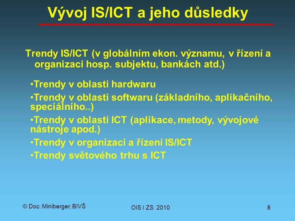 © Doc. Miniberger, BIVŠ Vývoj IS/ICT a jeho důsledky Trendy IS/ICT (v globálním ekon.