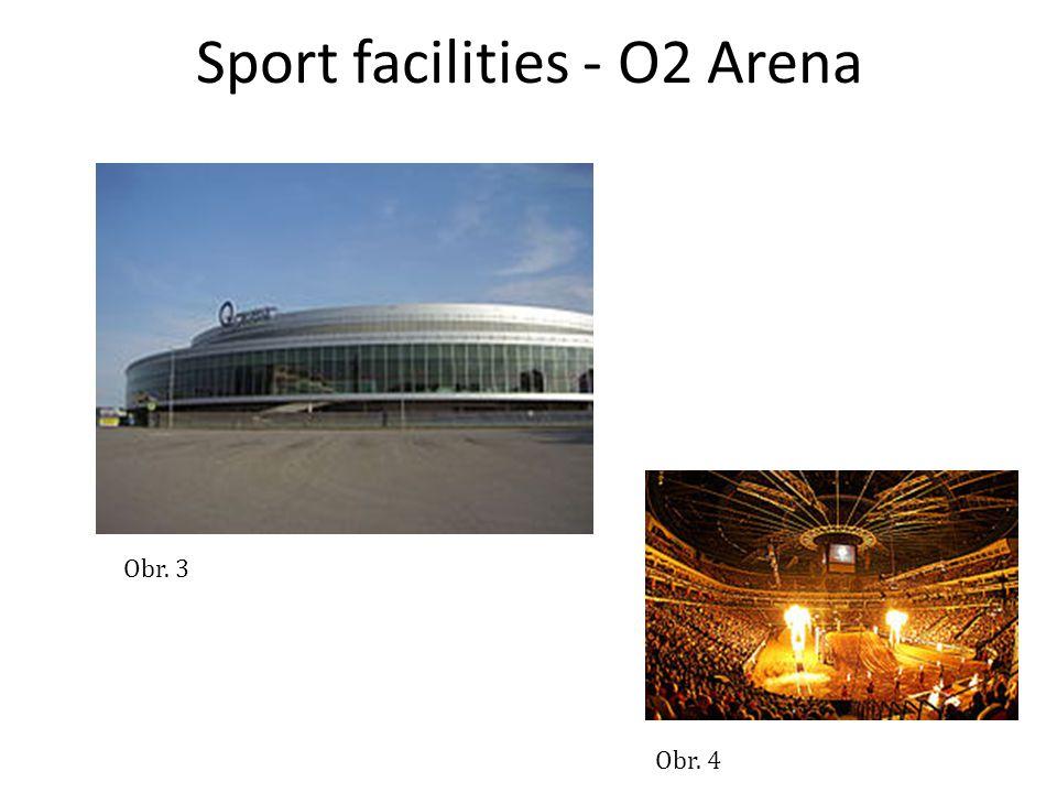 Sport facilities - O2 Arena Obr. 3 Obr. 4