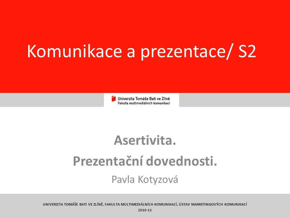1 Komunikace a prezentace/ S2 Asertivita.Prezentační dovednosti.