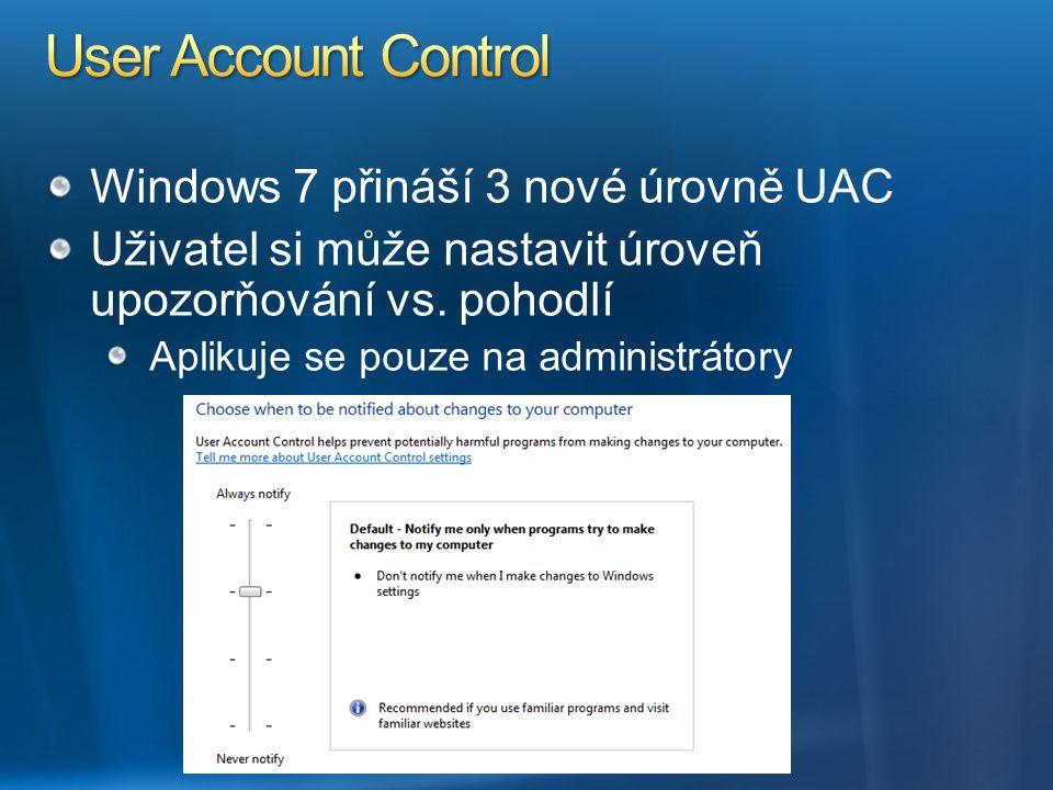 Windows 7 přináší 3 nové úrovně UAC Uživatel si může nastavit úroveň upozorňování vs. pohodlí Aplikuje se pouze na administrátory