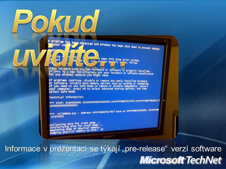 """Informace v prezentaci se týkají """"pre-release"""" verzí software"""