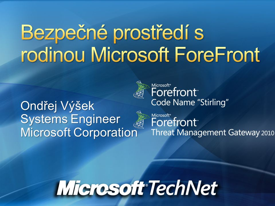 Ondřej Výšek Systems Engineer Microsoft Corporation