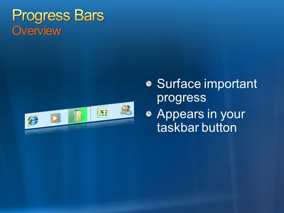 Surface important progress Appears in your taskbar button