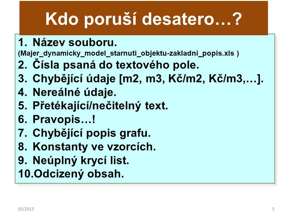 10/20135 1.Název souboru. (Majer_dynamicky_model_starnuti_objektu-zakladni_popis.xls ) 2.Čísla psaná do textového pole. 3.Chybějící údaje [m2, m3, Kč/
