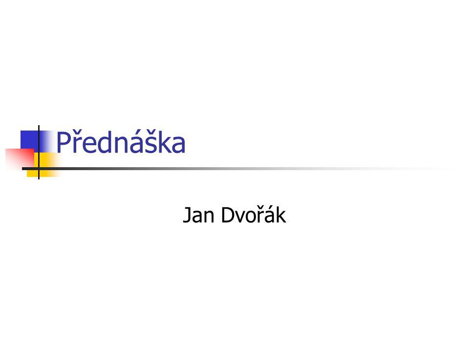 Přednáška Jan Dvořák