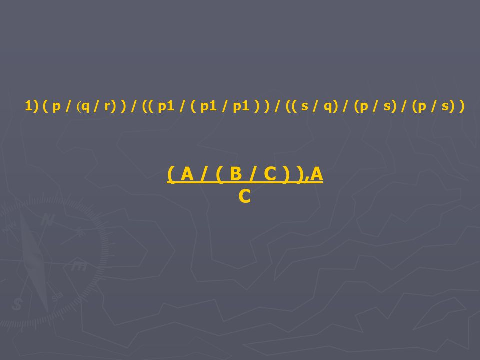 1)( p /  q / r) ) / (( p1 / ( p1 / p1 ) ) / (( s / q) / (p / s) / (p / s) ) ( A / ( B / C ) ),A C