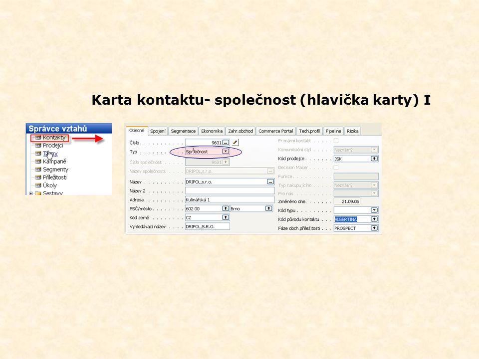 Karta kontaktů a postup činností  Karta kontaktu typu společnost a osoba  Karta kontaktů vybrané společnosti  Charakteristika kontaktu – profily, t