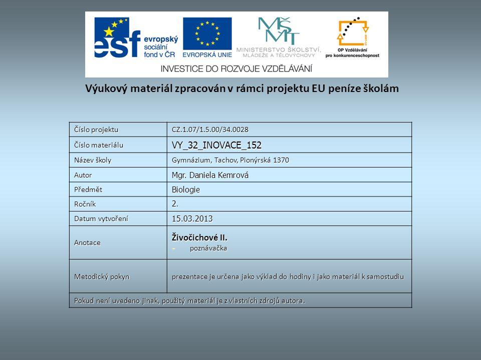 Číslo projektu CZ.1.07/1.5.00/34.0028 Číslo materiálu VY_32_INOVACE_152 Název školy Gymnázium, Tachov, Pionýrská 1370 Autor Mgr.