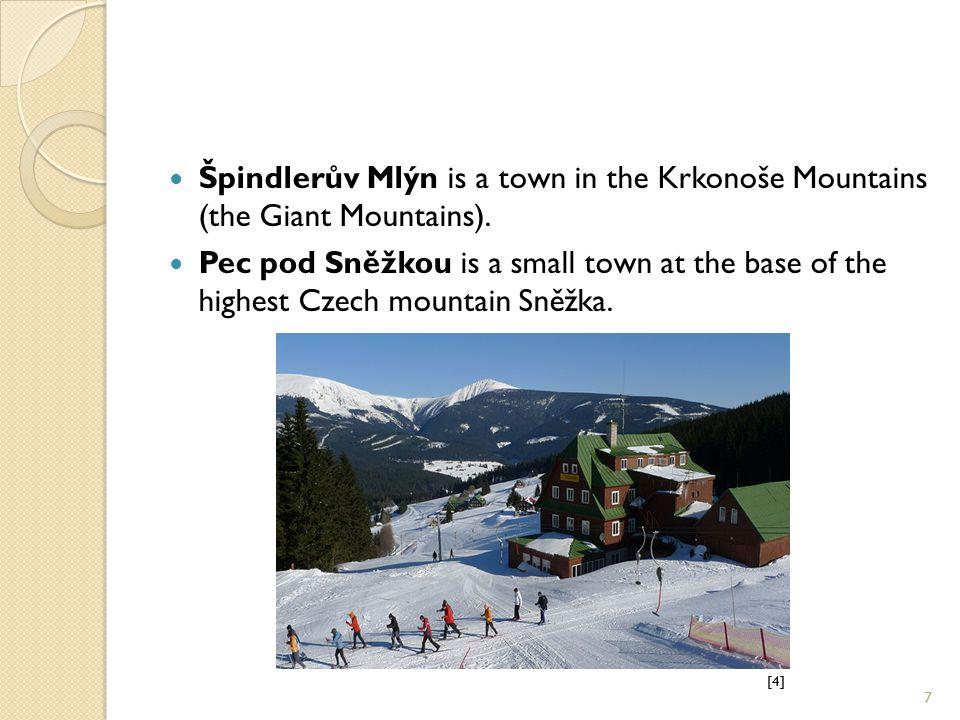 Špindlerův Mlýn is a town in the Krkonoše Mountains (the Giant Mountains).