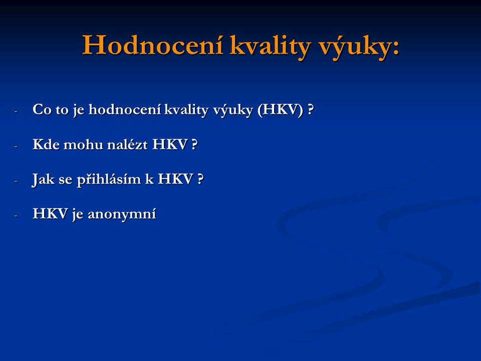 Hodnocení kvality výuky: - Co to je hodnocení kvality výuky (HKV) .
