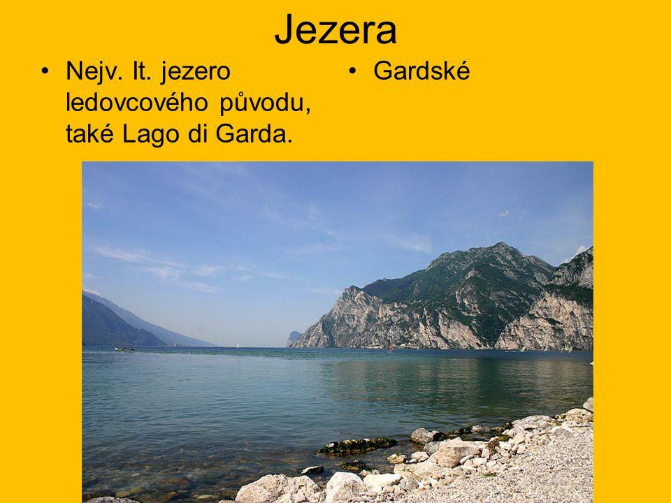 Jezera Nejv. It. jezero ledovcového původu, také Lago di Garda. Gardské