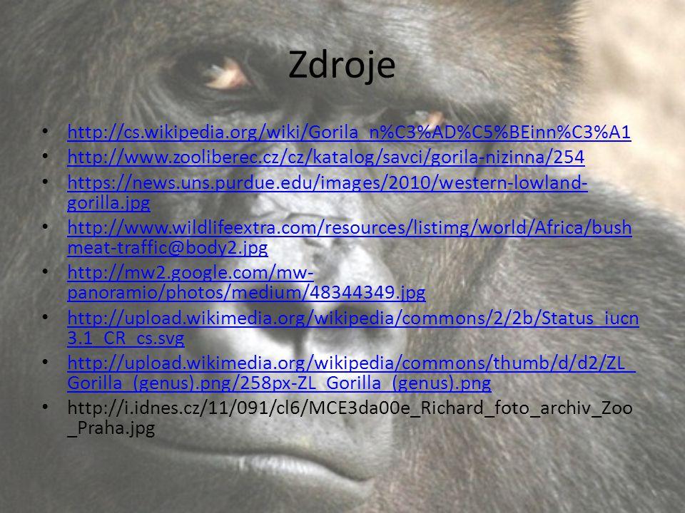 Zdroje http://cs.wikipedia.org/wiki/Gorila_n%C3%AD%C5%BEinn%C3%A1 http://www.zooliberec.cz/cz/katalog/savci/gorila-nizinna/254 https://news.uns.purdue