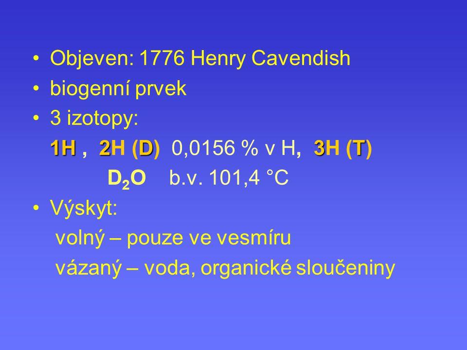 Objeven: 1776 Henry Cavendish biogenní prvek 3 izotopy: 1H2D3T 1H, 2H (D) 0,0156 % v H, 3H (T) D 2 O b.v. 101,4 °C Výskyt: volný – pouze ve vesmíru vá