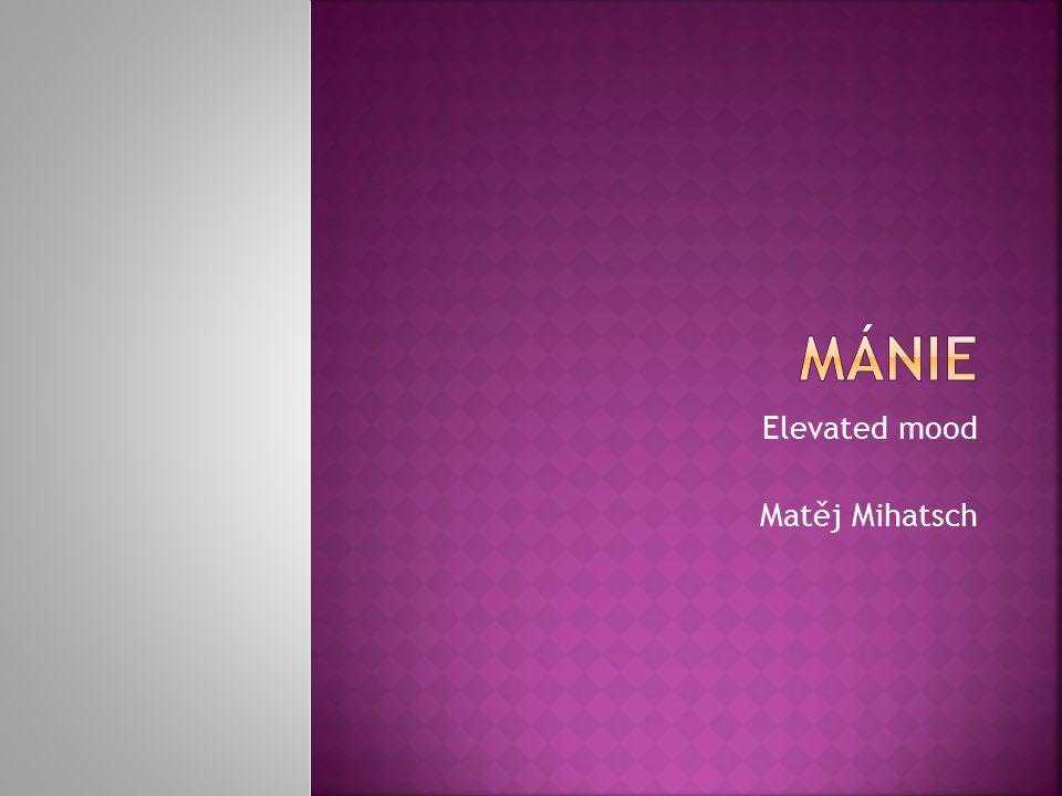 Elevated mood Matěj Mihatsch