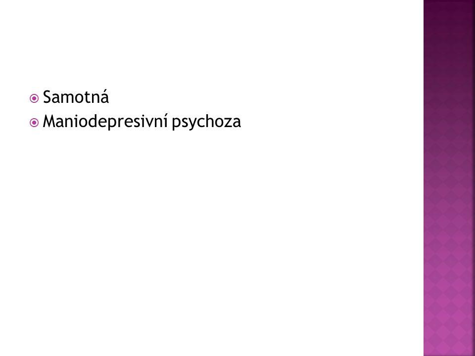  Samotná  Maniodepresivní psychoza