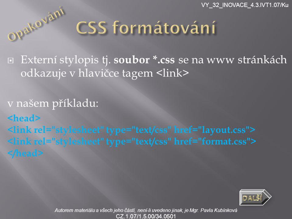 Autorem materiálu a všech jeho částí, není-li uvedeno jinak, je Mgr. Pavla Kubínková CZ.1.07/1.5.00/34.0501 VY_32_INOVACE_4.3.IVT1.07/Ku  Externí sty