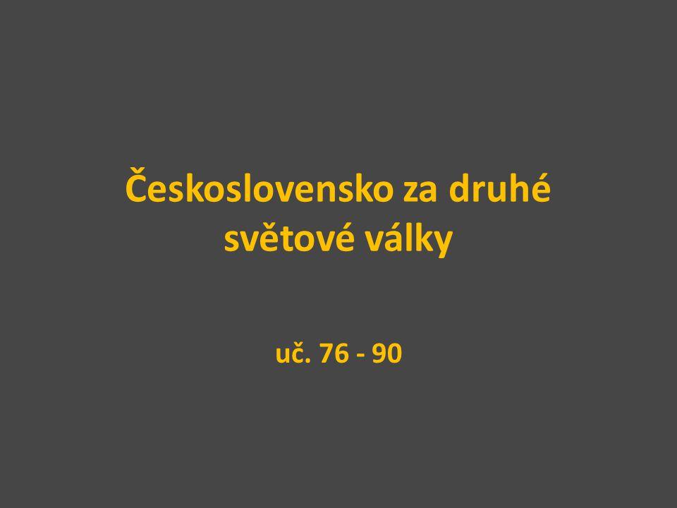 Československo za druhé světové války uč. 76 - 90