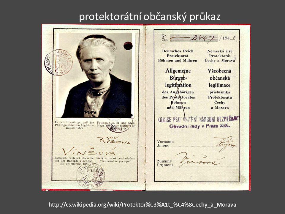 protektorátní občanský průkaz http://cs.wikipedia.org/wiki/Protektor%C3%A1t_%C4%8Cechy_a_Morava