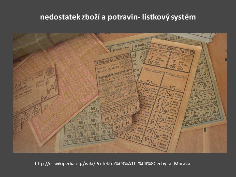 nedostatek zboží a potravin- lístkový systém http://cs.wikipedia.org/wiki/Protektor%C3%A1t_%C4%8Cechy_a_Morava