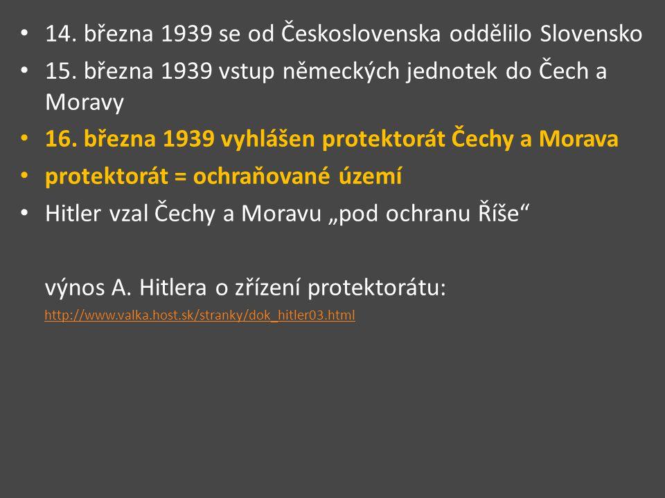 14.března 1939 se od Československa oddělilo Slovensko 15.