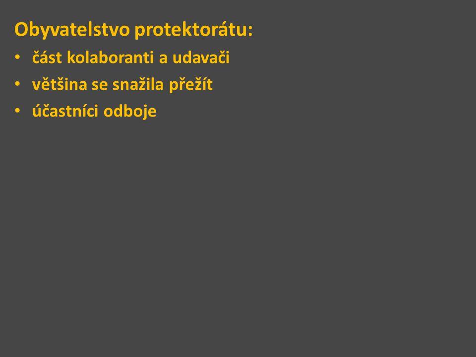 Obyvatelstvo protektorátu: část kolaboranti a udavači většina se snažila přežít účastníci odboje