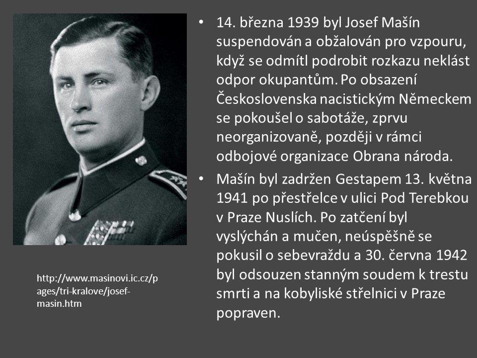 14. března 1939 byl Josef Mašín suspendován a obžalován pro vzpouru, když se odmítl podrobit rozkazu neklást odpor okupantům. Po obsazení Českoslovens