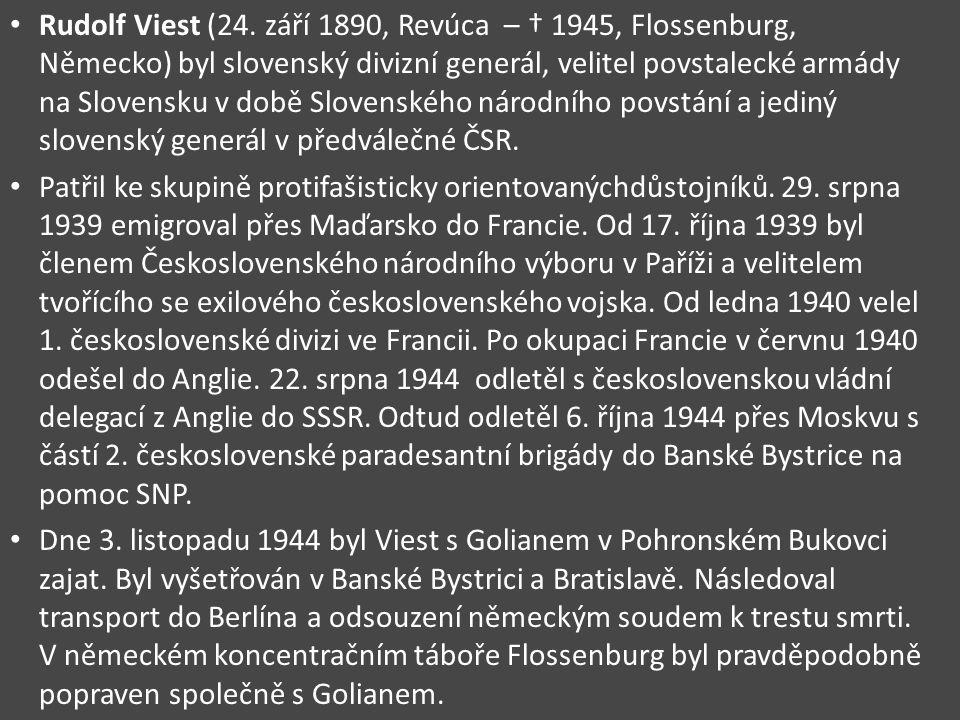 Rudolf Viest (24. září 1890, Revúca – † 1945, Flossenburg, Německo) byl slovenský divizní generál, velitel povstalecké armády na Slovensku v době Slov