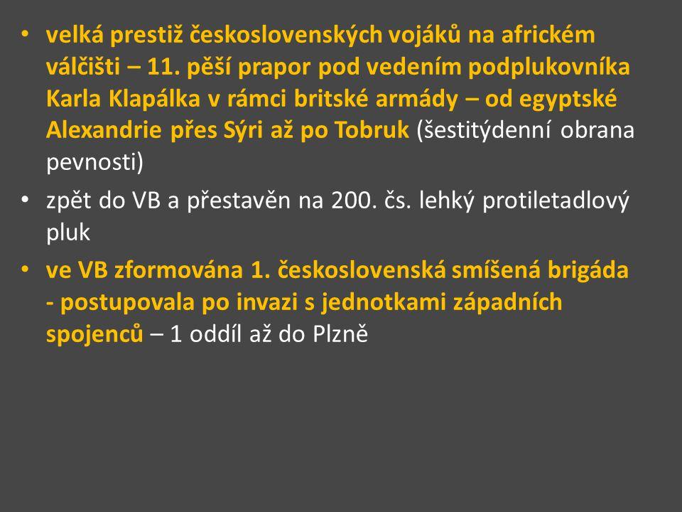 velká prestiž československých vojáků na africkém válčišti – 11. pěší prapor pod vedením podplukovníka Karla Klapálka v rámci britské armády – od egyp