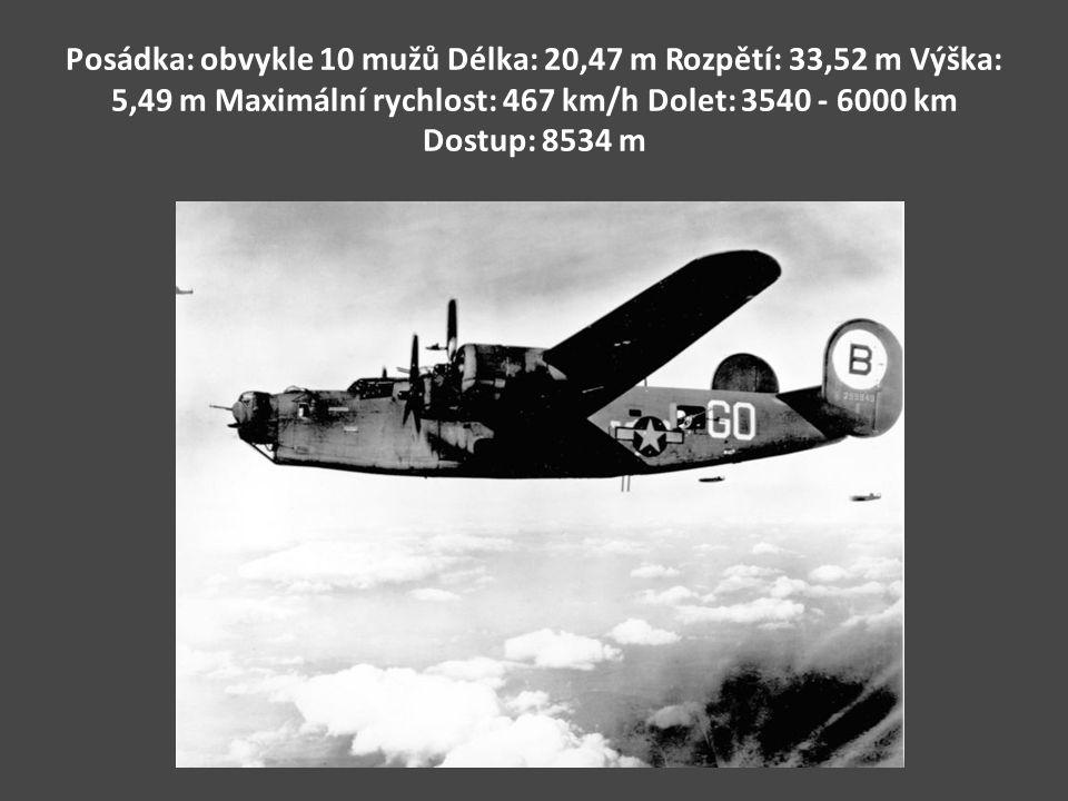Posádka: obvykle 10 mužů Délka: 20,47 m Rozpětí: 33,52 m Výška: 5,49 m Maximální rychlost: 467 km/h Dolet: 3540 - 6000 km Dostup: 8534 m
