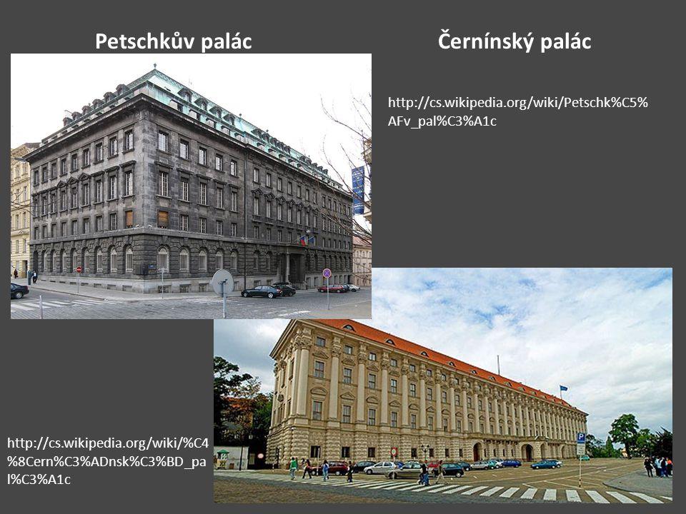 Petschkův palácČernínský palác http://cs.wikipedia.org/wiki/Petschk%C5% AFv_pal%C3%A1c http://cs.wikipedia.org/wiki/%C4 %8Cern%C3%ADnsk%C3%BD_pa l%C3%A1c