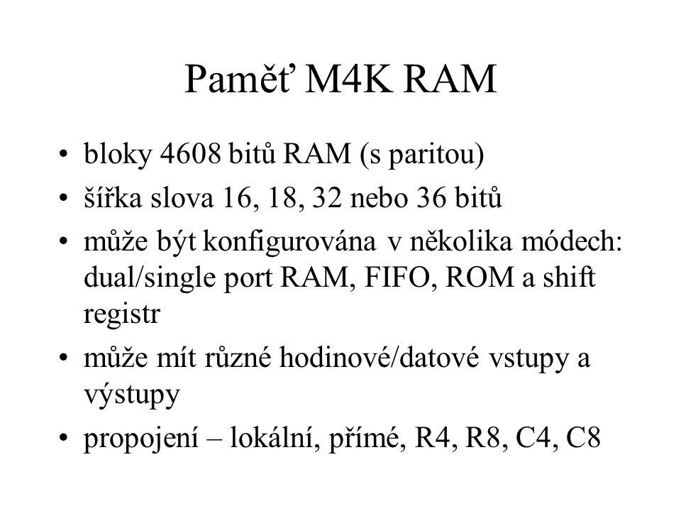 bloky 4608 bitů RAM (s paritou) šířka slova 16, 18, 32 nebo 36 bitů může být konfigurována v několika módech: dual/single port RAM, FIFO, ROM a shift registr může mít různé hodinové/datové vstupy a výstupy propojení – lokální, přímé, R4, R8, C4, C8 Paměť M4K RAM