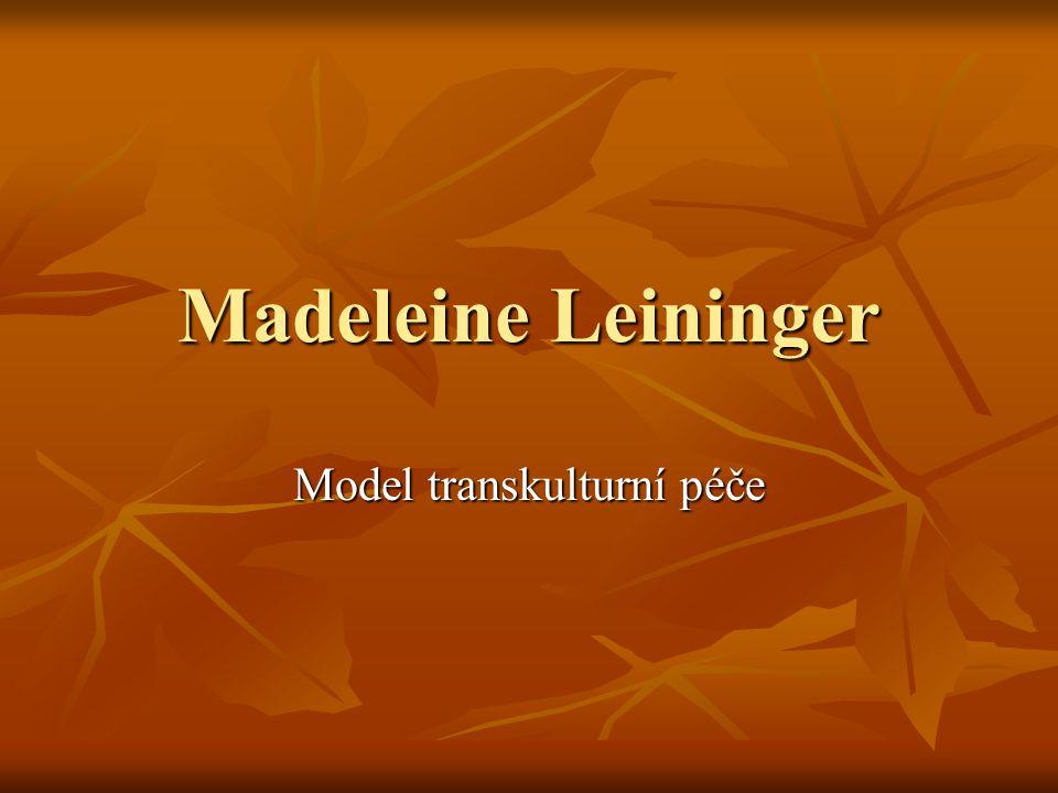 Madeleine Leininger Model transkulturní péče