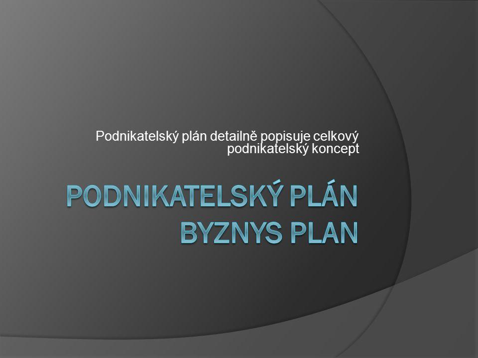 Podnikatelský plán detailně popisuje celkový podnikatelský koncept